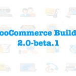 WooCommerce Builder 2.0 beta 1 + Visual Builder Support & Archive Builder!