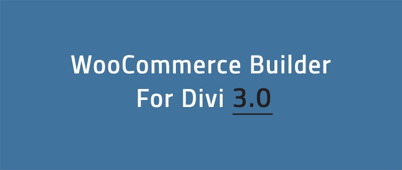 WooCommerce Builder Plugin 3.0 is Here!